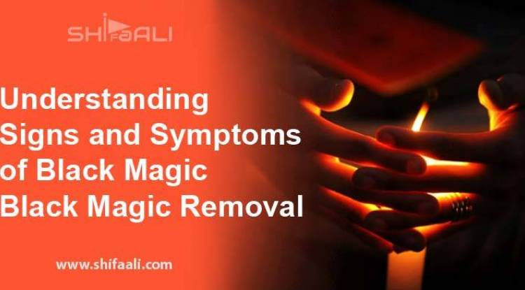 Understanding Signs and Symptoms of Black Magic - Black Magic Removal